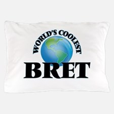 World's Coolest Bret Pillow Case