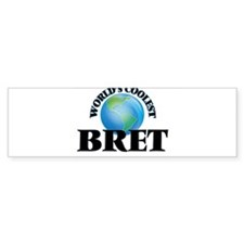 World's Coolest Bret Bumper Bumper Bumper Sticker