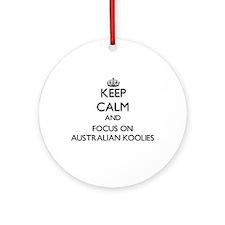Keep calm and focus on Australian Ornament (Round)