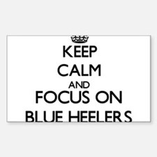 Keep calm and focus on Blue Heelers Decal