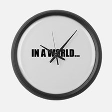 IN A WORLD... Large Wall Clock