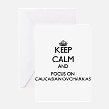 Keep calm and focus on Caucasian Ov Greeting Cards