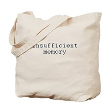 insufficient memory Tote Bag