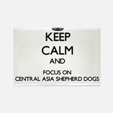 Keep calm and focus on Central Asia Shephe Magnets