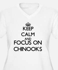 Keep calm and focus on Chinooks Plus Size T-Shirt
