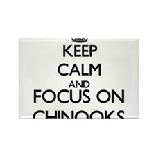 Keep calm and focus on Chinooks Magnets