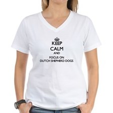 Keep calm and focus on Dutch Shepherd Dogs T-Shirt