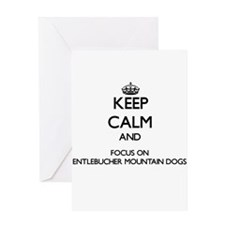 Keep calm and focus on Entlebucher Greeting Cards