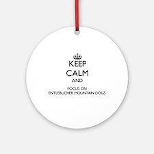 Keep calm and focus on Entlebuche Ornament (Round)