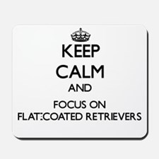 Keep calm and focus on Flat-Coated Retri Mousepad