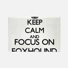 Keep calm and focus on Foxhound Magnets