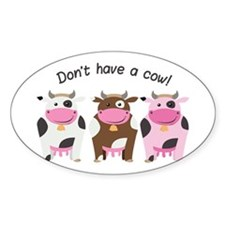 Have A Cow Decal