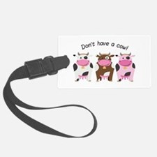 Have A Cow Luggage Tag