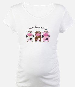Have A Cow Shirt