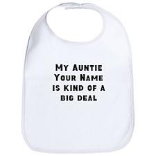My Auntie Is Kind Of A Big Deal (Custom) Bib