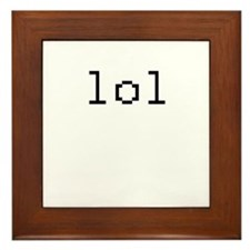 lol - laughing out loud Framed Tile