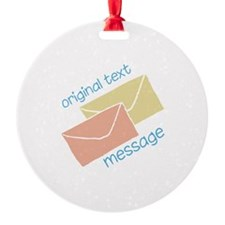 Text Message Ornament