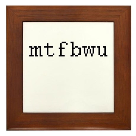 mtfbwu - May the force be with you Framed Tile