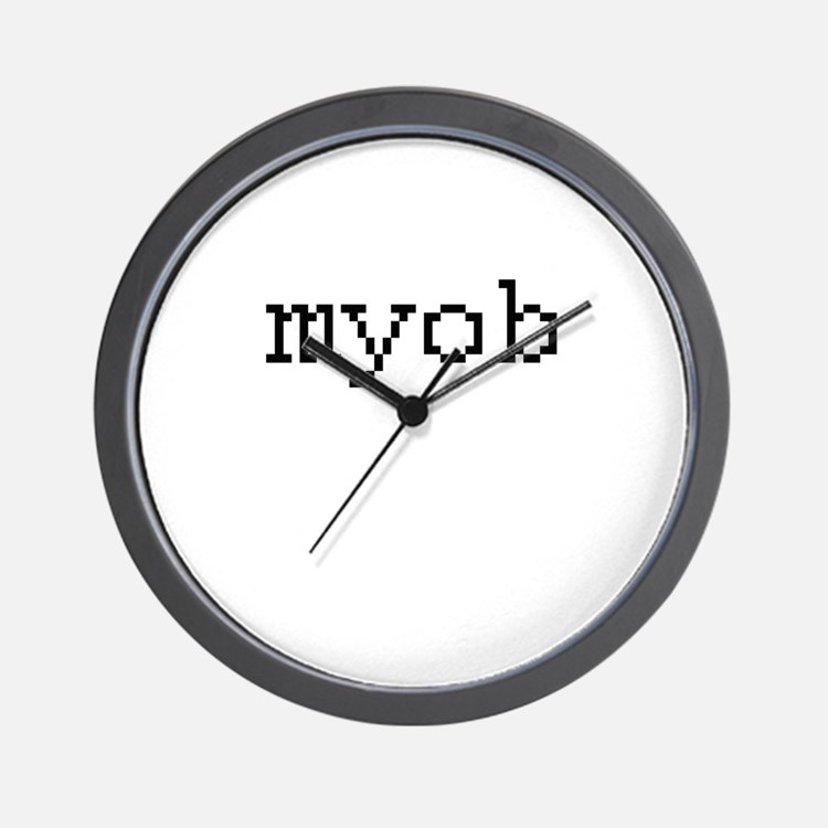 myob - mind your own business Wall Clock