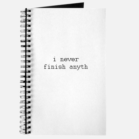 i never finish anyth Journal