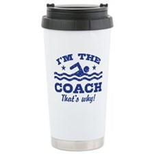 Unique Because im the coach thats why Travel Mug