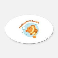 Fishing For Laugh Oval Car Magnet