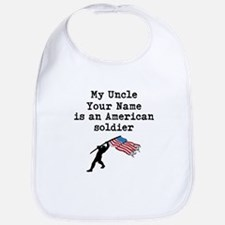 My Uncle Is An American Soldier (Custom) Bib