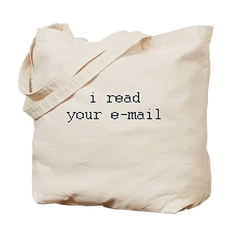 i read your e-mail Tote Bag