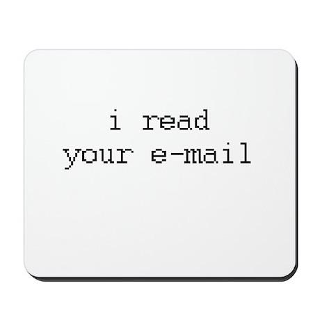 i read your e-mail Mousepad