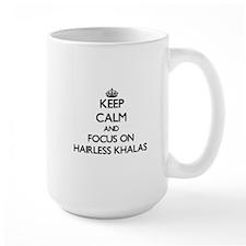Keep calm and focus on Hairless Khalas Mugs