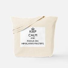 Keep calm and focus on Himalayan Mastiffs Tote Bag