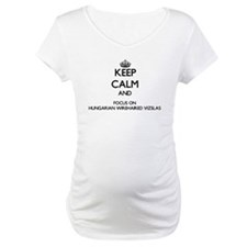 Keep calm and focus on Hungarian Shirt