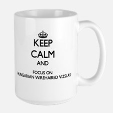 Keep calm and focus on Hungarian Wirehaired V Mugs