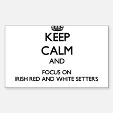 Keep calm and focus on Irish Red And White Decal