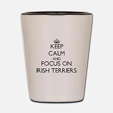 Keep calm and focus on Irish Terriers Shot Glass