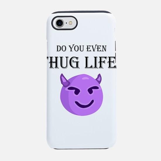 do you even thug life? iPhone 7 Tough Case