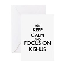 Keep calm and focus on Kishus Greeting Cards