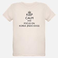 Keep calm and focus on Korea Jindo Dogs T-Shirt