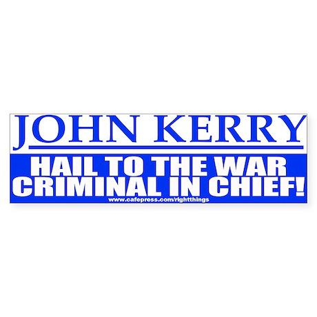 War Criminal in Chief Anti-Kerry Bumper Sticker