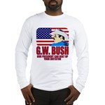 G.W. Bush vs. Dictators Long Sleeve T-Shirt