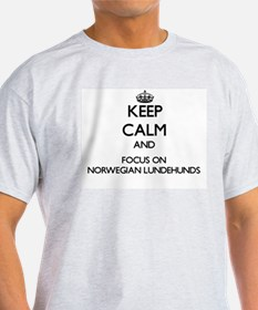 Keep calm and focus on Norwegian Lundehund T-Shirt