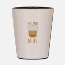 Youre Neat Shot Glass