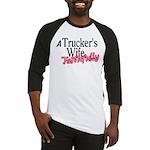A Trucker's Wife - Faithfully Baseball Jersey