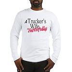 A Trucker's Wife - Faithfully Long Sleeve T-Shirt