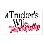 A Trucker's Wife - Faithfully Sticker (Rectangle)