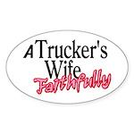 A Trucker's Wife - Faithfully Sticker (Oval)