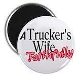 A Trucker's Wife - Faithfully Magnet