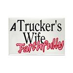 A Trucker's Wife - Faithfully Rectangle Magnet