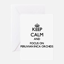 Keep calm and focus on Peruvian Inc Greeting Cards