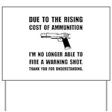Ammunition Warning Shot Yard Sign